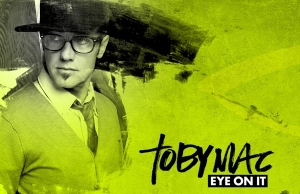 Eye on It by tobyMac